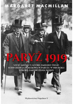 Paryż 1919. Sześć miesięcy, które zmieniły świat