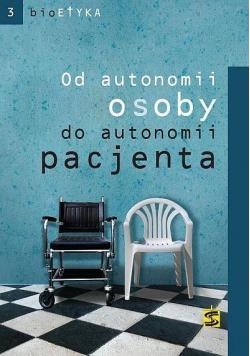 Bioetyka Od autonomii osoby do autonomii pacjenta