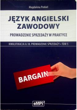 Język angielski zawodowy Prowadzenie sprzedaży w praktyce A.18 Podręcznik Tom 5