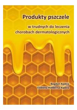 Produkty pszczele w trudnych do leczenia...
