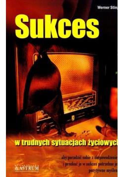 Sukces - w trudnych sytuacjach życiowych