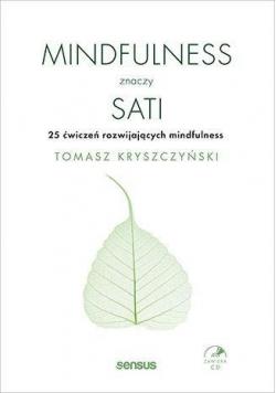 Mindfulness znaczy sati 25 ćwiczeń