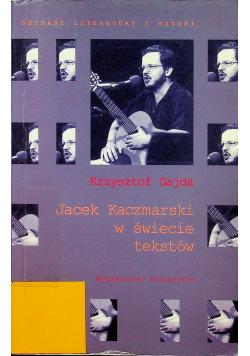 Jacek Kaczmarski w świecie tekstów