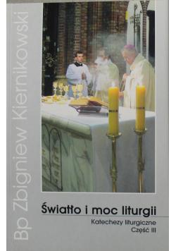 Światło i moc liturgii Katechezy liturgiczne Część III
