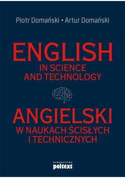 English in Science and Technology Angielski w naukach ścisłych i technicznych