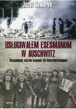 Usługiwałem esesmanom w Auschwitz