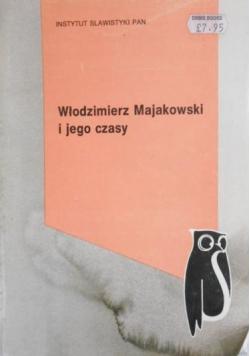 Włodzimierz Majakowski i jego czasy