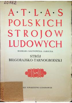 Atlas Polskich Strojów Ludowych  strój Biłgorajsko - Tarnogrodzki