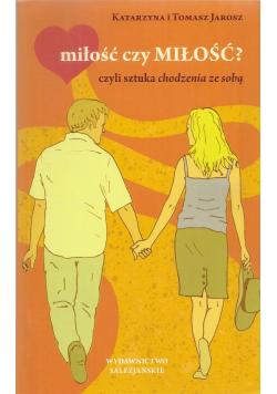 Miłość czy miłość Czyli sztuka chodzenia ze sobą
