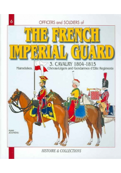 The French Imperial Guard Volume 3