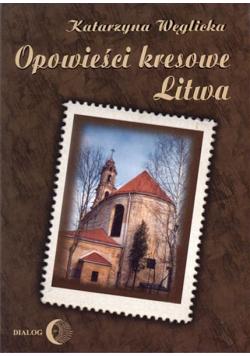 Opowieści kresowe Litwa