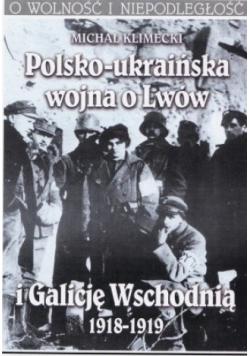 Polsko ukraińska wojna o Lwów i Galicję Wschodnią 1918 1919