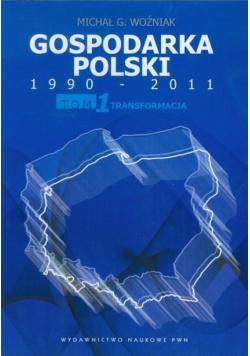 Gospodarka Polski 1990 2011 tom 1 Transformacja