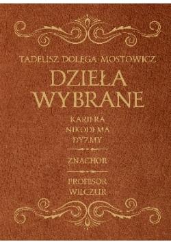 Dzieła wybrane Kariera Nikodema Dyzmy Znachor Profesor Wilczur