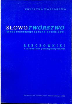 Słowotwórstwo współczesnego języka polskiego Rzeczowniki