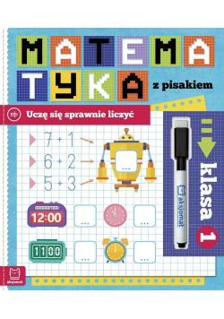 Matematyka z pisakiem 1 Uczę się sprawnie liczyć