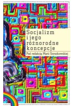 Socjalizm i jego różnorodne koncepcje