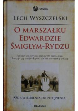 O Marszałku Edwardzie Śmigłym - Rydzu