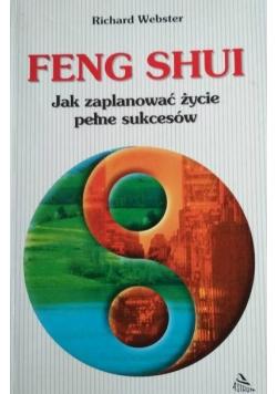 Feng Shui Jak zaplanować życie pełne sukcesów