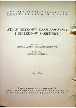 Atlas Językowy Kaszubszczyzny i Dialektów Sąsiednich Zeszyt V Cz I Mapy