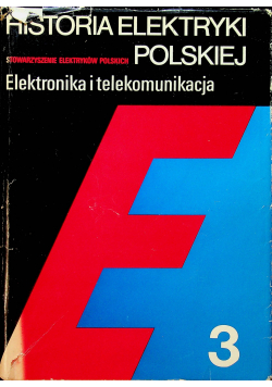 Historia elektryki polskiej  Elektronika i telekomunikacja 3