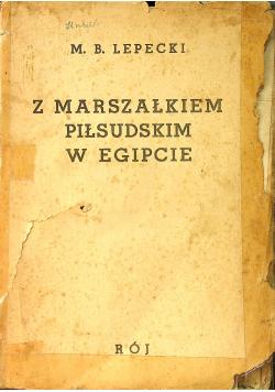 Z Marszałkiem Piłsudskim w Egipcie 1938 r