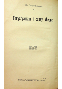 Chrystyanizm i czasy obecne 1910 r.