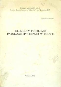 Elementy problemu patologii społecznej w Polsce Tom I