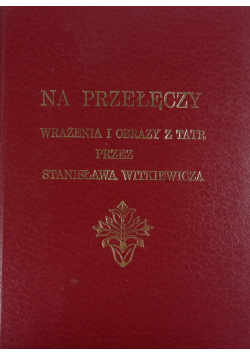 Na przełęczy Wrażenia i obrazy z Tatr Reprint z 1891 r