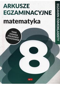 Arkusze egzaminacyjne Matematyka Egzamin ósmoklasisty
