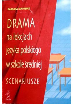 Drama na lekcjach języka polskiego w szkole średniej scenariusze