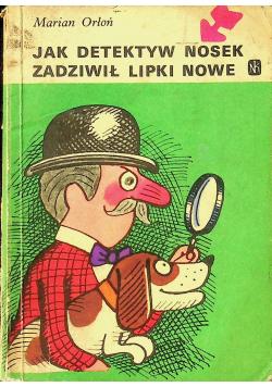 Jak detektyw Nosek zadziwił Lipki Nowe