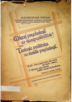 Więcej psychologii w duszpasterstwie czyli  Teologia pasterska w świetle psychologii 1938 r.