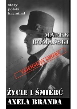 Stary polski kryminał. Życie i śmierć Axela Branda