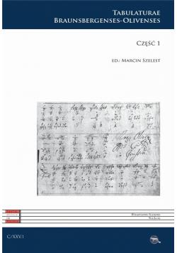 C XXV. Tabulaturae Braunsbergenses-Olivenses cz.1