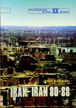 Największe bitwy XX wieku Irak - Iran 80 - 88 Tom 5