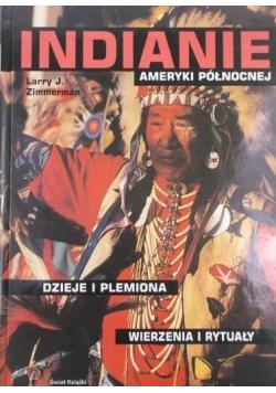 Indianie Ameryki Północnej Dzieje i plemiona Wierzenia i rytuały