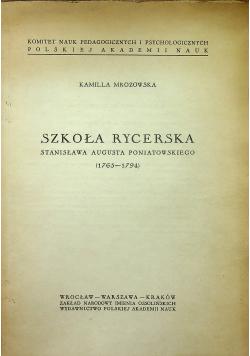Szkoła rycerska Stanisława Augusta Poniatowskiego (1763-1794)