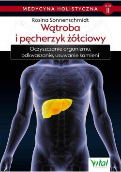 Medycyny holistycznej T.2 Wątroba i pęcherzyk...
