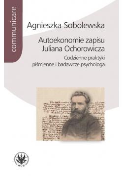 Autoekonomie zapisu Juliana Ochorowicza