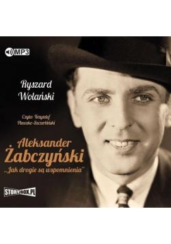 Aleksander Żabczyński. Jak drogie są... audiobook