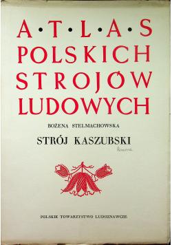 Atlas polskich strojów ludowych. Strój kaszubski