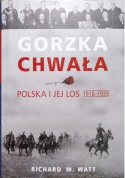 Gorzka chwała Polska i jej los 1918 do 1939