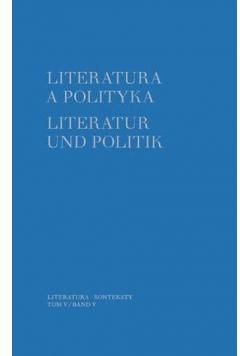 Literatura a polityka Literatur und Politik Tom 5