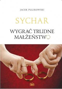 Sychar. Wygrać trudne małżeństwo