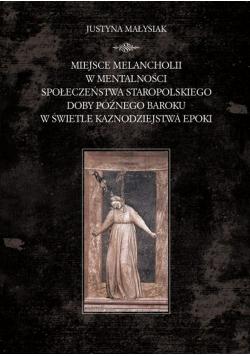 Miejsce melancholii w mentalności społeczeństwa staropolskiego doby późnego baroku w świetle kaznodziejstwa epoki