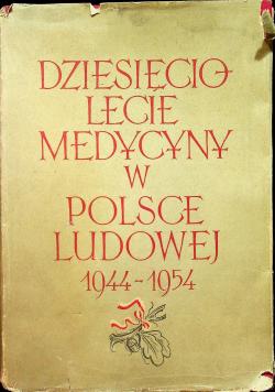 Dziesięciolecie medycyny w Polsce Ludowej 1944 1954