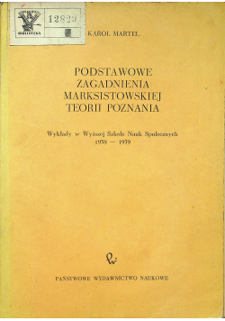Podstawowe zagadnienia marksistowskiej teorii poznania