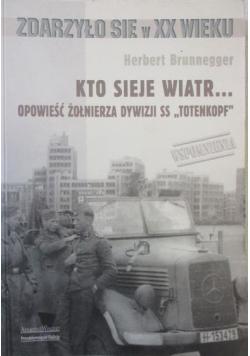 Kto sieje wiatr Opowieść żołnierza dywizji SS Totenkopf