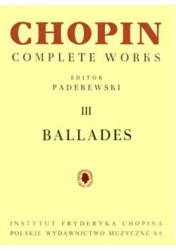 Chopin Complete Works III Ballades